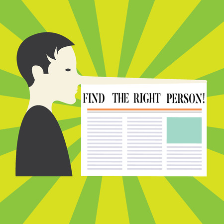Conceptual hand writing showing Find The Right Demonstrating. Business photo showcasing Demonstrate Present your point of view Man with a Long Nose like Pinocchio a Newspaper is attached
