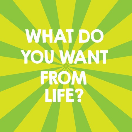 Handwriting text What Do You Want From Lifequestion. Concept meaning Express the things you would like to get Sunburst photo Two Tone Explosion Effect for Announcement Poster Ads