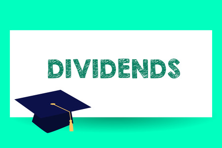 Text sign showing Dividends. Conceptual photo sum of money paid regularly by company to shareholders out profits Graduation hat with Tassel Scholar Academic cap Headgear for Graduates