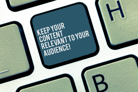 Word writing text Keep Your Content Relevant To Your Audience. Business concept for Good marketing strategies Keyboard key Intention to create computer message, pressing keypad idea Stok Fotoğraf