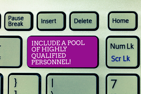Conceptual hand writing showing Include A Pool Of Highly Qualified Personnel. Business photo text Hire excellent showing Keyboard Intention to create computer message keypad idea Stock Photo