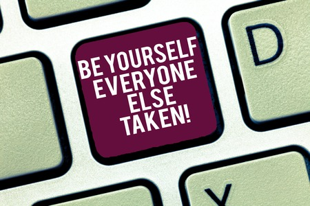 Conceptual hand writing showing Be Yourself Everyone Else Is Taken. Business photo text Have and show your own demonstratingality Keyboard Intention to create computer message keypad idea Foto de archivo