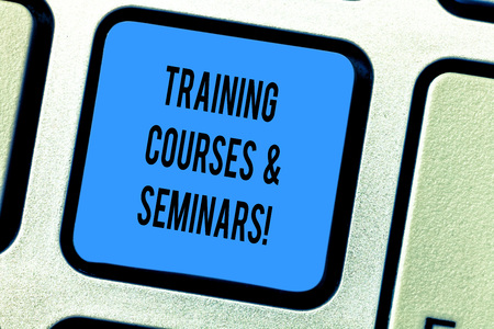 Handwriting text Training Courses And Seminars. Concept meaning Education professional learning improvement Keyboard key Intention to create computer message pressing keypad idea