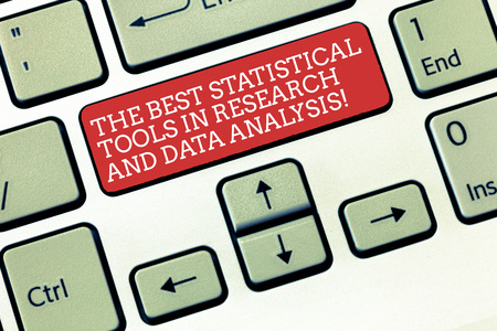Text sign showing The Best Statistical Tools In Research And Data Analysis. Conceptual photo High quality app Keyboard key Intention to create computer message, pressing keypad idea