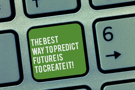Conceptual hand writing showing The Best Way To Predict Future Is To Create It. Business photo text Creating your destiny Keyboard Intention to create computer message keypad idea