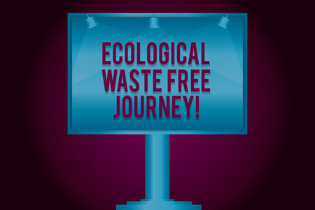 Text sign showing Ecological Waste Free Journey. Conceptual photo Environment protection recycling reusing Blank Lamp Lighted Color Signage Outdoor Ads photo Mounted on One Leg