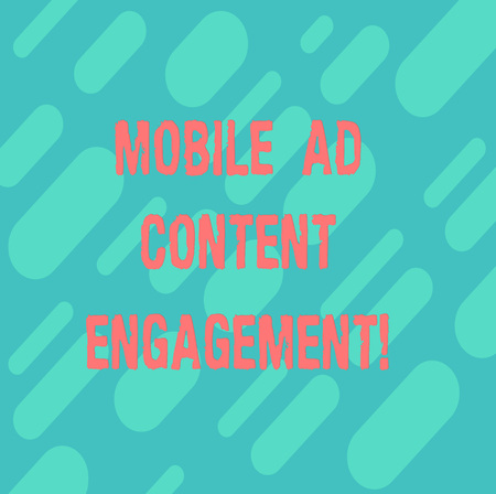 Word writing text Mobile Ad Content Engagement. Business concept for Social media advertising promotion strategies Diagonal Repeat Oblong Multi Tone Blank Copy Space for Poster Wallpaper