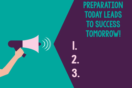 Writing note showing Preparation Today Leads To Success Tomorrow. Business photo showcasing Prepare yourself now for future Hu analysis Hand with Megaphone Sound Effect icon Text Space Banque d'images - 112915446