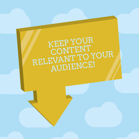 Text sign showing Keep Your Content Relevant To Your Audience. Conceptual photo Good marketing strategies Blank 3D Rectangular Shape Form with connecting Arrow pointing downward Stok Fotoğraf