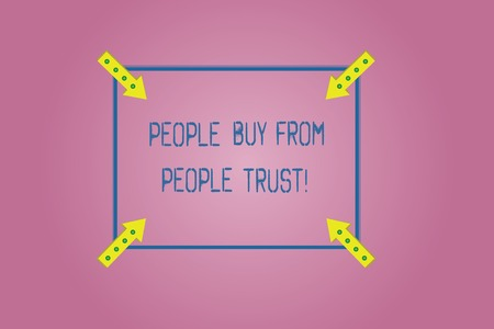 Word writing text People Buy From People They Trust. Business concept for Building trust and customer satisfaction Square Outline with Corner Arrows Pointing Inwards on Color Background