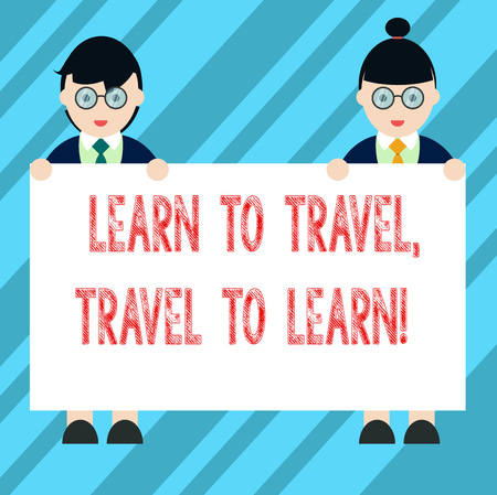 Text sign showing Learn To Travel Travel To Learn. Conceptual photo Make trips for learning new things culture Male and Female in Uniform Standing Holding Blank Placard Banner Text Space Фото со стока - 112931672