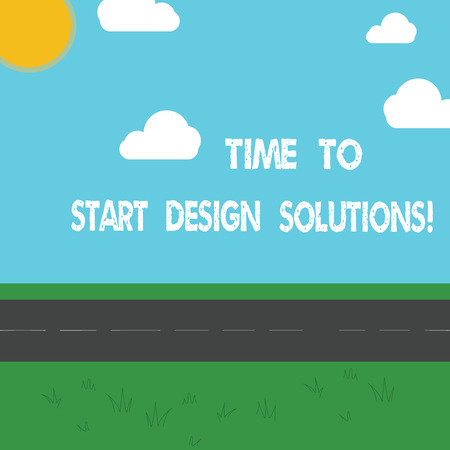Conceptual hand writing showing Time To Start Design Solutions. Business photo showcasing It s is the moment for starting new business Outdoor Scenery photo Peaceful Sunny Day View by Roadside