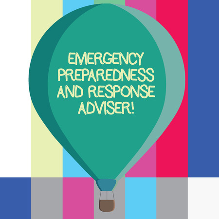 Word writing text Emergency Preparedness And Response Adviser. Business concept for Be prepared for emergencies Three toned Color Hot Air Balloon afloat with Basket Tied Hanging under it