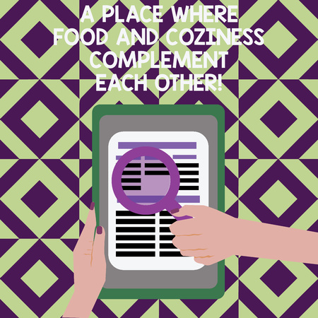 Text sign showing A Place Where Food And Coziness Complement Each Other. Conceptual photo Cozy restaurant Female Hand Hold Magnifying Glass Read Article or Search data on Tablet