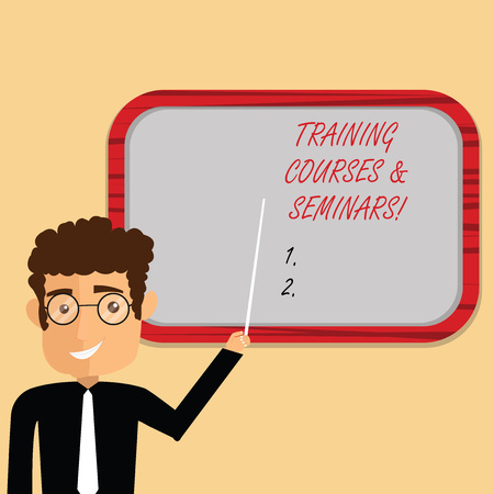 Handwriting text writing Training Courses And Seminars. Concept meaning Education professional learning improvement Man Standing Holding Stick Pointing to Wall Mounted Blank Color Board