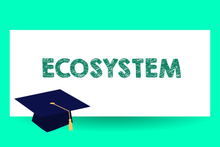 Text sign showing Ecosystem. Conceptual photo biological community of interacting organisms and environment Graduation hat with Tassel Scholar Academic cap Headgear for Graduates 写真素材
