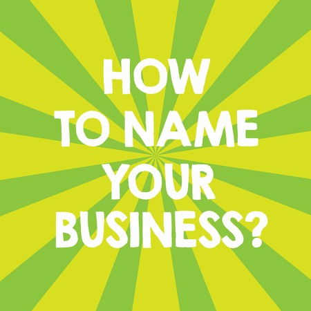 Handwriting text How To Name Your Businessquestion. Concept meaning Branding strategies Marketing promotion Sunburst photo Two Tone Explosion Effect for Announcement Poster Ads