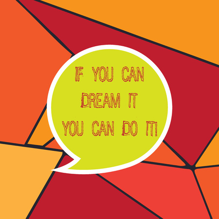 Handwriting text If You Can Dream It You Can Do It. Concept meaning Be able to achieve whatever you imagine Blank Speech Bubble Sticker with Border Empty Text Balloon Dialogue Box 写真素材