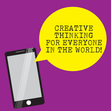 Handwriting text writing Creative Thinking For Everyone In The World. Concept meaning Spread creativity to others Smartphone Mobile Glass Screen Reflecting and Round Blank Speech Bubble