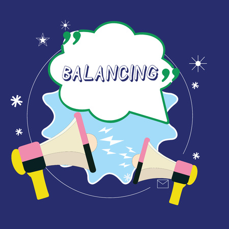 Conceptual hand writing showing Balancing. Business photo showcasing put something in a steady position so that it does not fall Blank Speech Bubble with Quotation Mark Megaphones shouting