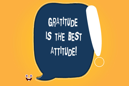 Conceptual hand writing showing Gratitude Is The Best Attitude. Business photo text Be thankful for everything you accomplish Blank Color Speech Bubble Outlined with Exclamation Point