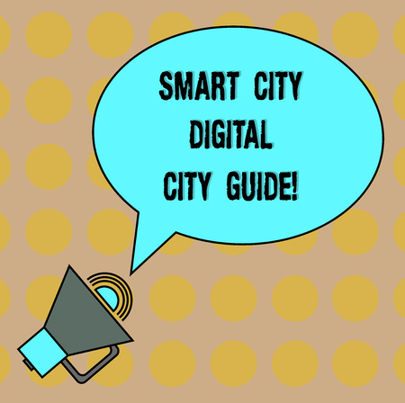 Conceptual hand writing showing Smart City Digital City Guide. Business photo text Connected technological modern cities Oval Outlined Speech Bubble Text Balloon Megaphone with Sound icon