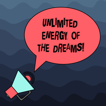 Text sign showing Unlimited Energy Of The Dreams. Conceptual photo Optimistic be hopeful pursue your goals Blank Oval Outlined Speech Bubble Text Balloon Megaphone with Sound icon Stockfoto