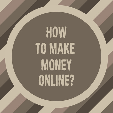 Writing note showing How To Make Money Onlinequestion. Business photo showcasing Strategies to get earnings on the internet Circle with Border Two Tone Round Shape photo with Empty Text Space
