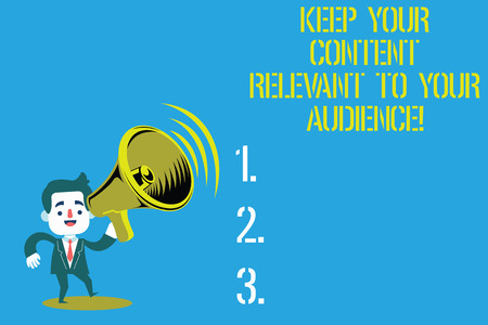 Word writing text Keep Your Content Relevant To Your Audience. Business concept for Good marketing strategies Man in Suit Earpad Standing Moving Holding a Megaphone with Sound icon