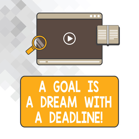 Writing note showing A Goal Is A Dream With A Deadline. Business photo showcasing Set times to your objectives Motivation Tablet Video Player Upload and Magnifying Glass Text Space Imagens