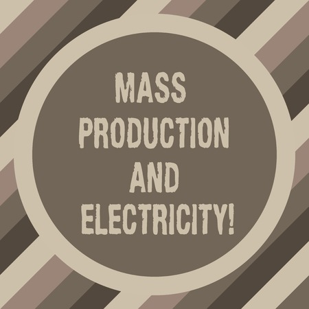Writing note showing Mass Production And Electricity. Business photo showcasing Industrial electrical power supply Circle with Border Two Tone Round Shape photo with Empty Text Space