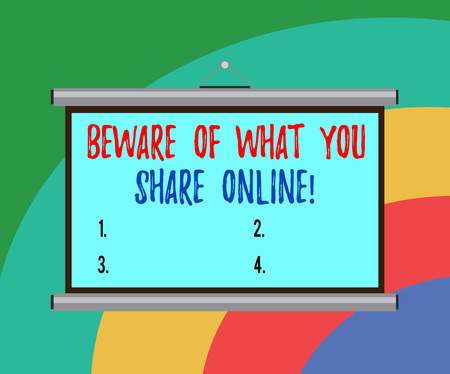Conceptual hand writing showing Beware Of What You Share Online. Business photo text Be careful with the information you post Portable Wall Projection Screen for Conference Presentation