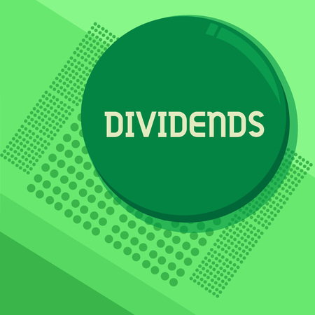 Handwriting text Dividends. Concept meaning sum of money paid regularly by company to shareholders out profits Circular Round Halftone Button Shining Reflecting Glossy with Shadow Imagens