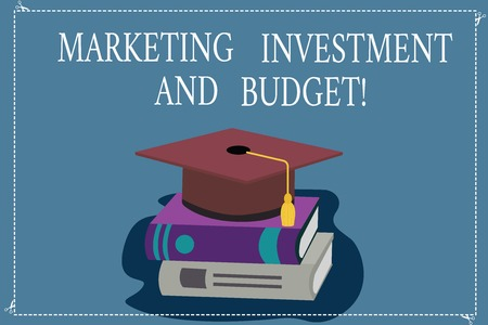 Word writing text Marketing Investment And Budget. Business concept for Invest money in advertising promotions Color Graduation Hat with Tassel 3D Academic cap photo Resting on Books