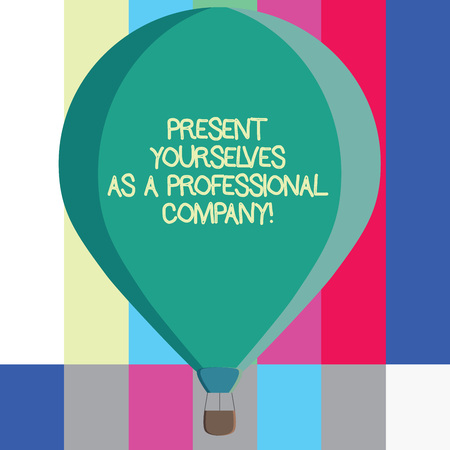 Word writing text Present Yourselves As A Professional Company. Business concept for Formal introduction of yourself Three toned Color Hot Air Balloon afloat with Basket Tied Hanging under it