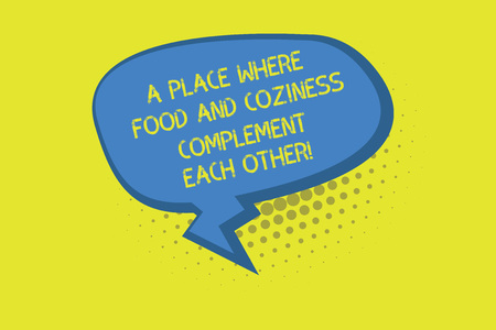 Writing note showing A Place Where Food And Coziness Complement Each Other. Business photo showcasing Cozy restaurant Blank Oblong Halftone Speech Bubble Zigzag Tail and Shade