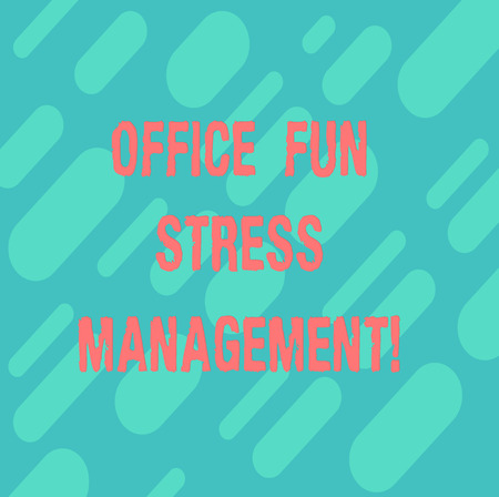 Word writing text Office Fun Stress Management. Business concept for Relax leisure time at work relaxing moments Diagonal Repeat Oblong Multi Tone Blank Copy Space for Poster Wallpaper
