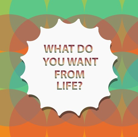 Word writing text What Do You Want From Lifequestion. Business concept for Express the things you would like to get Blank Seal with Shadow for Label Emblem Monogram Stamp Symbol Best Quality
