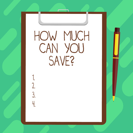 Conceptual hand writing showing How Much Can You Savequestion. Business photo text Money available for investing Finances balance Sheet of Bond Paper on Clipboard with Ballpoint Pen Text Space