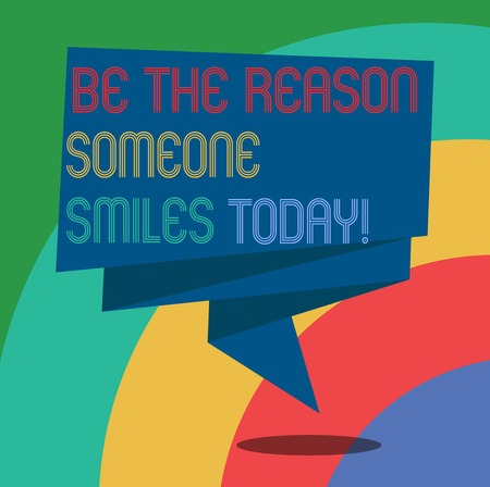 Conceptual hand writing showing Be The Reason Someone Smiles Today. Business photo showcasing Make somebody happy Give some joy Folded 3D Ribbon Sash Speech Bubble photo for Celebration Stock Photo
