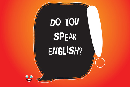 Handwriting text writing Do You Speak Englishquestion. Concept meaning Speaking learning different languages Blank Color Speech Bubble Outlined with Exclamation Point Monster Face icon