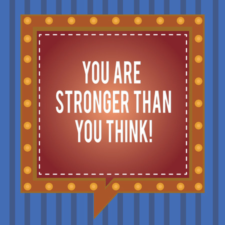 Word writing text You Are Stronger Than You Think. Business concept for Adaptability Strength to overcome obstacles Square Speech Bubbles Inside Another with Broken Lines Circles as Borders