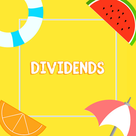Word writing text Dividends. Business concept for sum of money paid regularly by company to shareholders out profits Things related to Summertime Beach items on four corners with center space Imagens