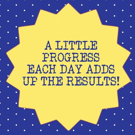 Handwriting text A Little Progress Each Day Adds Up The Results. Concept meaning Go step by step to your goal Fourteen 14 Pointed Star shape with Thin outline Zigzag effect Polygon Stock Photo