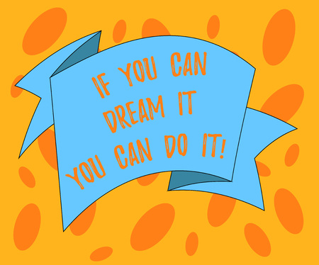 Writing note showing If You Can Dream It You Can Do It. Business photo showcasing Be able to achieve whatever you imagine Folded 3D Ribbon Strip Solid Color Blank Sash photo for Celebration