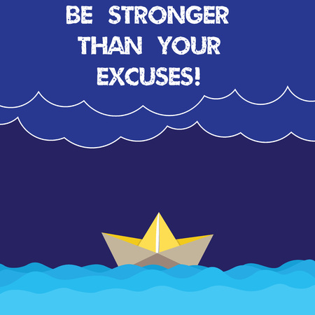 Writing note showing Be Stronger Than Your Excuses. Business photo showcasing Motivation Inspiration to take action Wave Heavy Clouds and Paper Boat Seascape Scene Copy Space