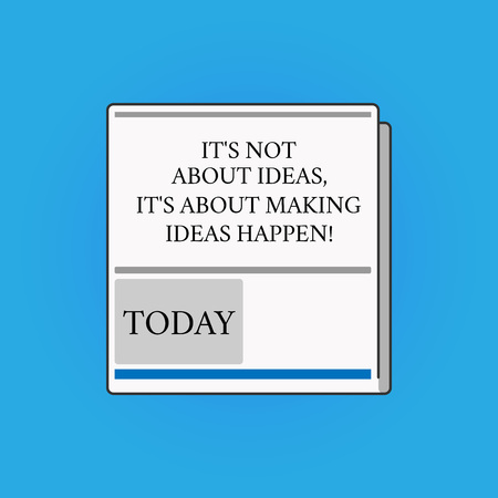 Writing note showing It S Is Not About Ideas It S Is About Making Ideas Happen. Business photo showcasing Take action White Board Memoramdum Layout Informing of Meeting Forum Notification Stock fotó