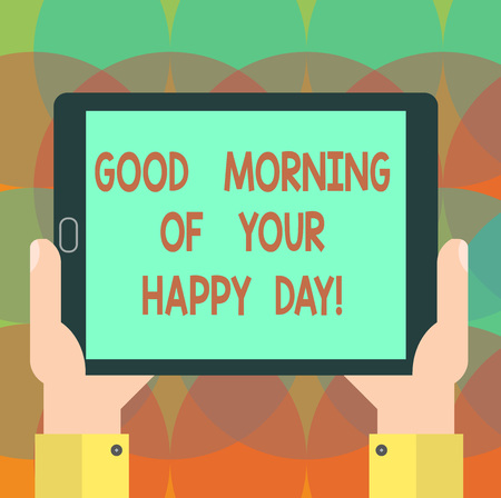 Word writing text Good Morning Of Your Happy Day. Business concept for Greeting best wishes happiness in life Hu analysis Hand Holding Blank Screen Tablet Smartphone Display Unit photo 写真素材