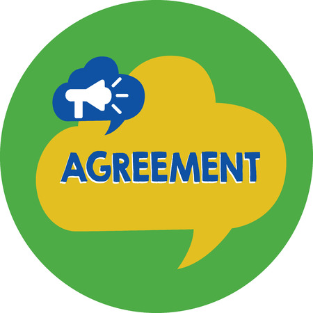 Word writing text Agreement. Business concept for harmony or accordance in opinion or feeling negotiated positively Megaphone in Speech Bubble Announcing Text Balloon Overlay Inside Circle