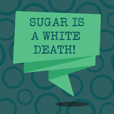 Writing note showing Sugar Is A White Death. Business photo showcasing Sweets are dangerous diabetes alert unhealthy foods Folded 3D Ribbon Strip Solid Color Blank Sash photo for Celebration